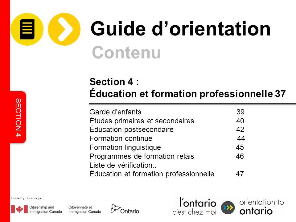 Funded by / Financé par Section 4 : Éducation et formation professionnelle 37 Garde denfants 39 Études primaires et secondaires 40 Éducation postsecon