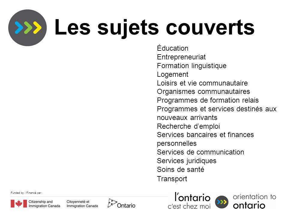 Funded by / Financé par Éducation Entrepreneuriat Formation linguistique Logement Loisirs et vie communautaire Organismes communautaires Programmes de