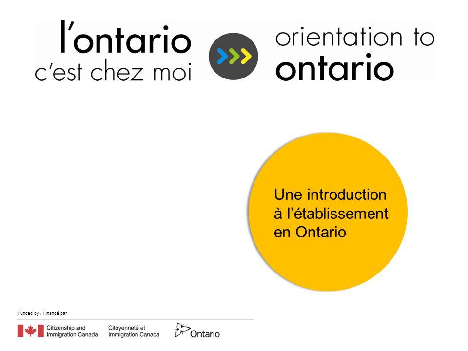 Funded by / Financé par Une introduction à létablissement en Ontario