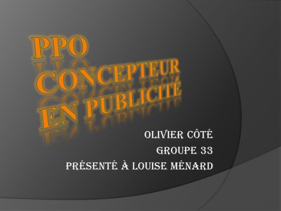 Olivier Côté Groupe 33 Présenté à Louise Ménard