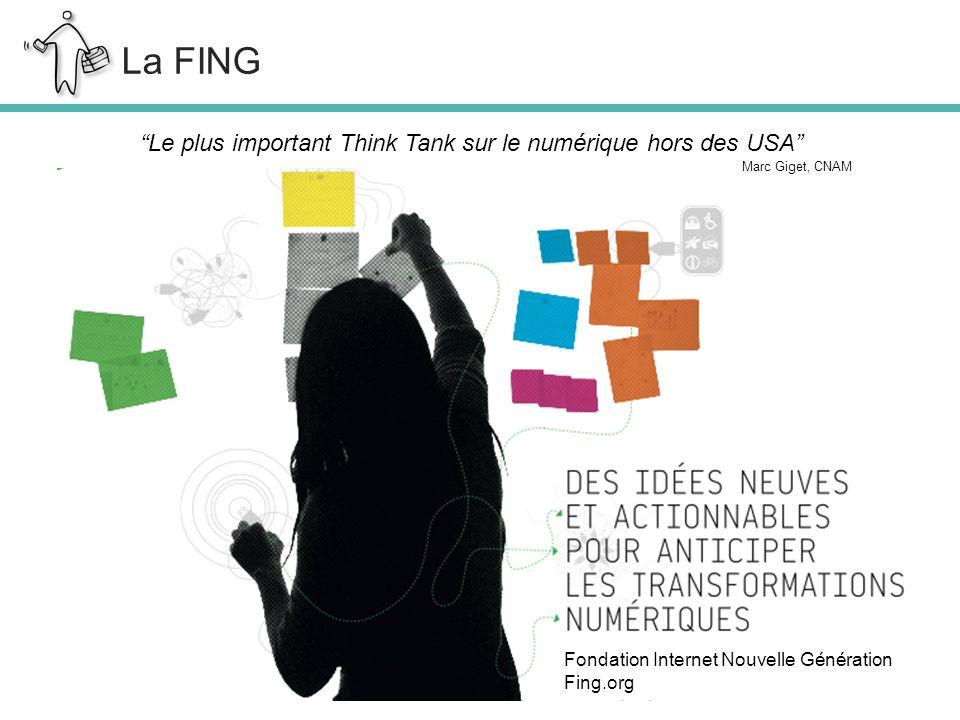 Le plus important Think Tank sur le numérique hors des USA Marc Giget, CNAM La FING Fondation Internet Nouvelle Génération Fing.org