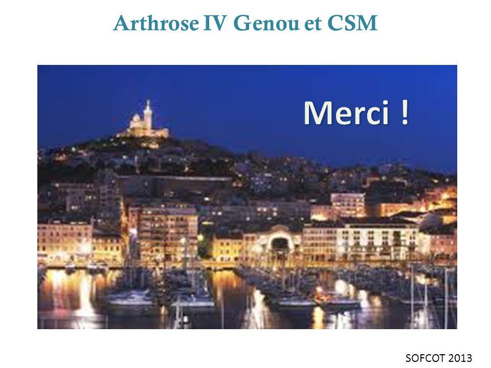 Arthrose IV Genou et CSM SOFCOT 2013