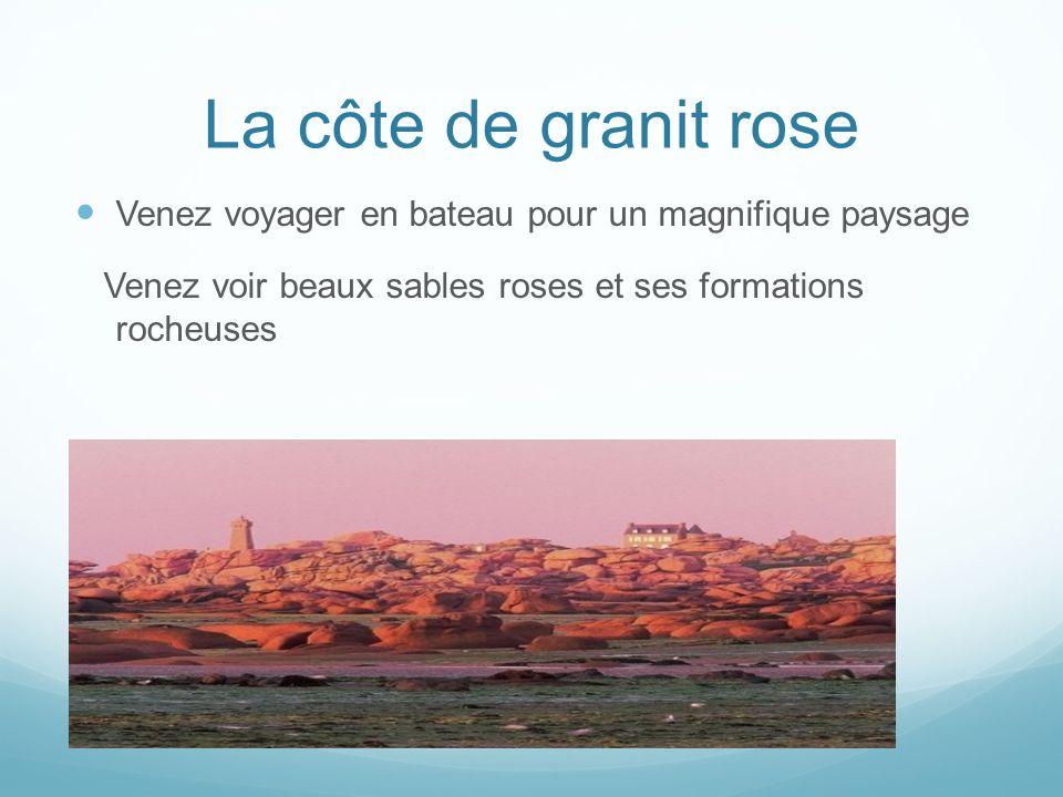 La côte de granit rose Venez voyager en bateau pour un magnifique paysage Venez voir beaux sables roses et ses formations rocheuses