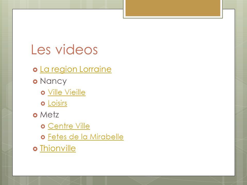 Les videos La region Lorraine Nancy Ville Vieille Loisirs Metz Centre Ville Fetes de la Mirabelle Thionville