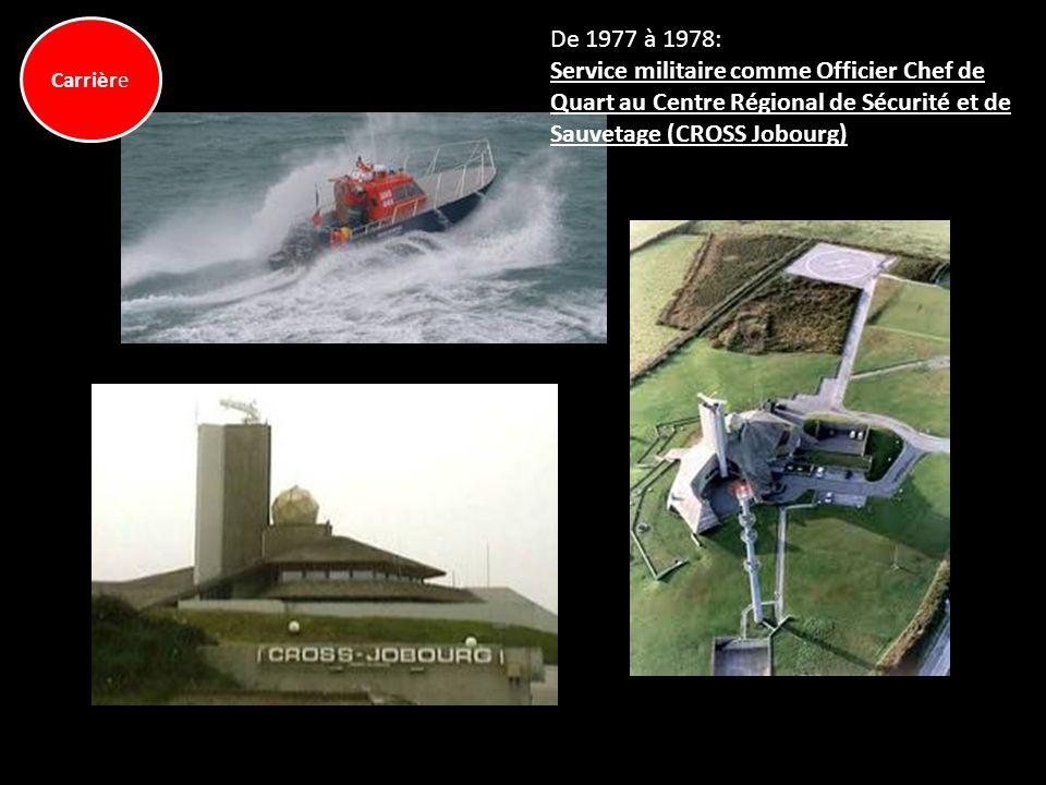 De 1977 à 1978: Service militaire comme Officier Chef de Quart au Centre Régional de Sécurité et de Sauvetage (CROSS Jobourg)