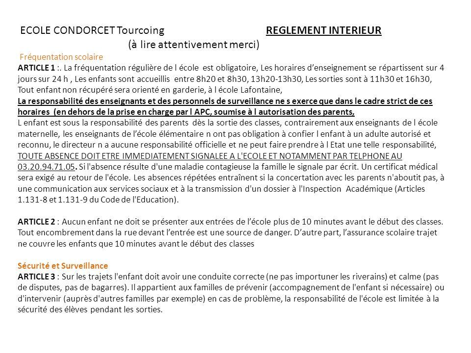 ECOLE CONDORCET Tourcoing REGLEMENT INTERIEUR (à lire attentivement merci) Fréquentation scolaire ARTICLE 1 :.