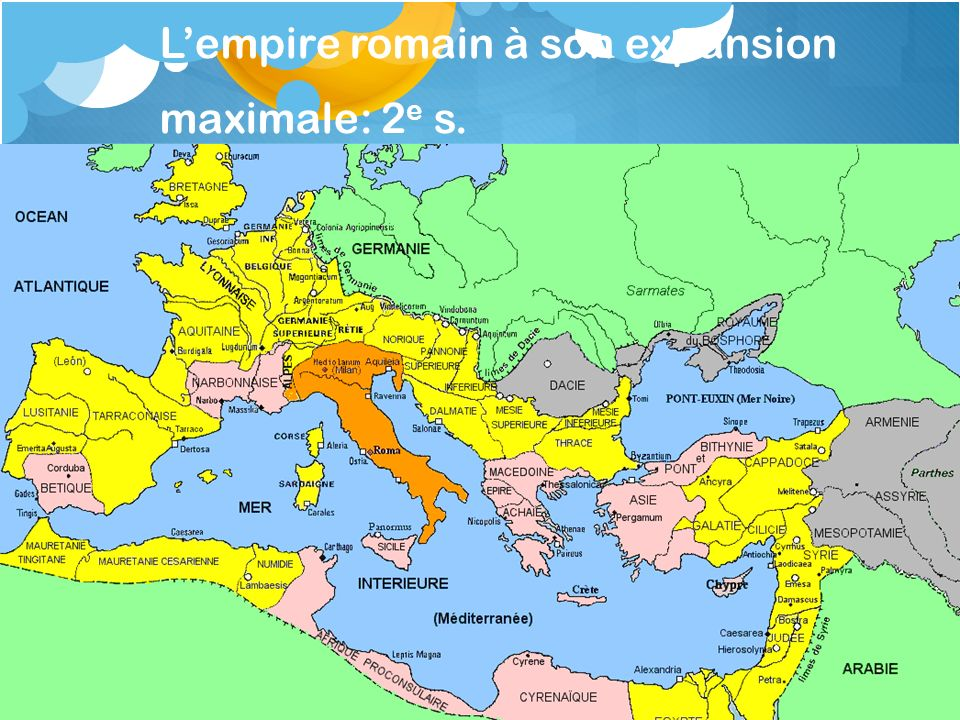 Lempire romain à son expansion maximale: 2 e s.