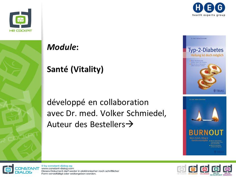 Module: Santé (Vitality) développé en collaboration avec Dr. med. Volker Schmiedel, Auteur des Bestellers