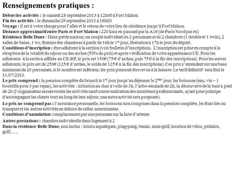 Renseignements pratiques : Début des activités : le samedi 28 septembre 2013 à 12h00 à Fort Mahon Fin des activités : le dimanche 29 septembre 2013 à