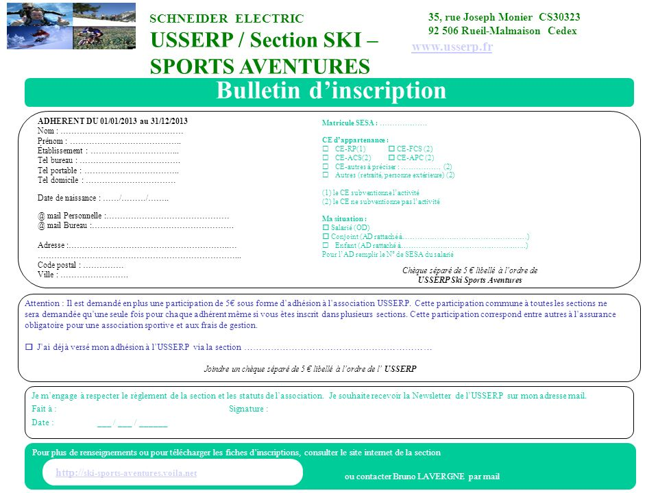 http:// ski-sports-aventures.voila.nethttp:// ski-sports-aventures.voila.net Bulletin dinscription ADHERENT DU 01/01/2013 au 31/12/2013 Nom : ……………………