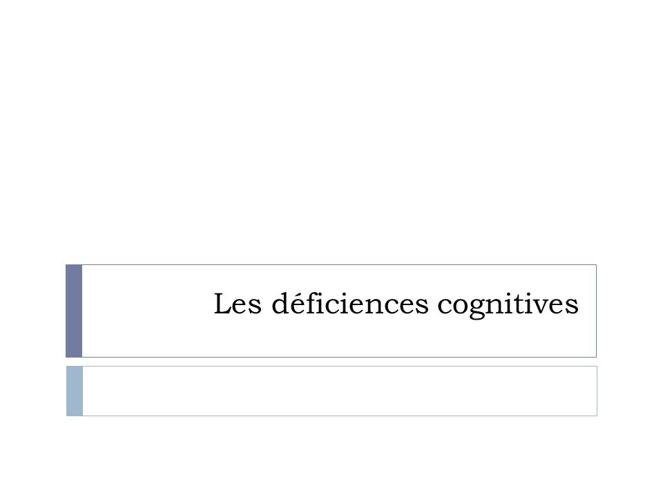 Les déficiences cognitives