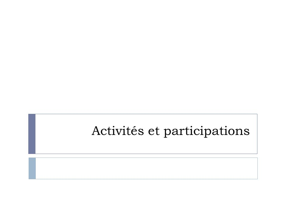 Activités et participations