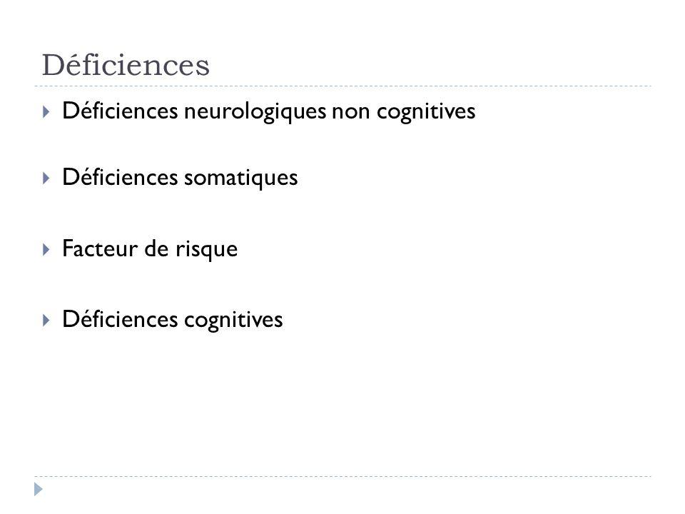 Déficiences Déficiences neurologiques non cognitives Déficiences somatiques Facteur de risque Déficiences cognitives