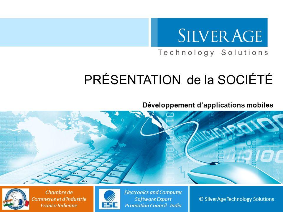 2012 Page1 PRÉSENTATION de la SOCIÉTÉ © SilverAge Technology Solutions Chambre de Commerce et d'Industrie Franco Indienne Electronics and Computer Sof