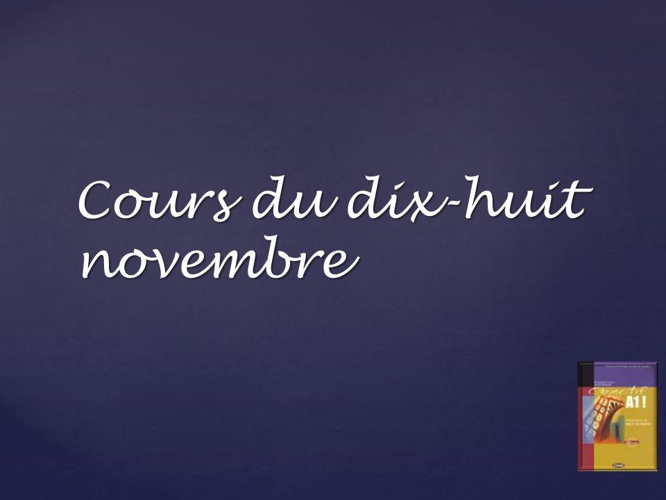 Cours du dix-huit novembre