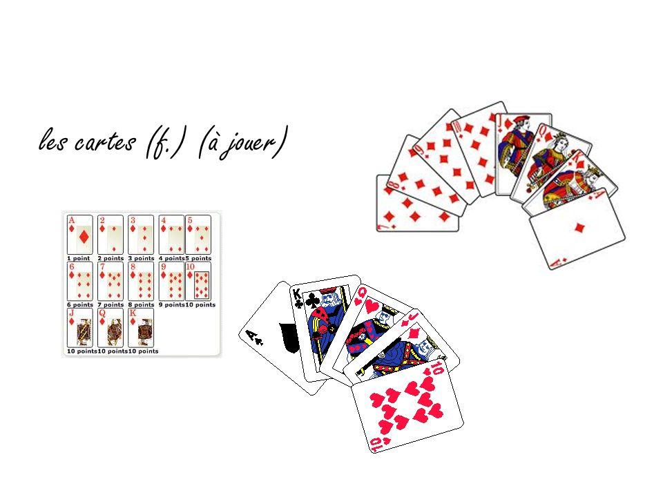 les cartes (f.) (à jouer)