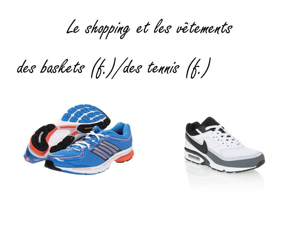 Le shopping et les vêtements des baskets (f.)/des tennis (f.)