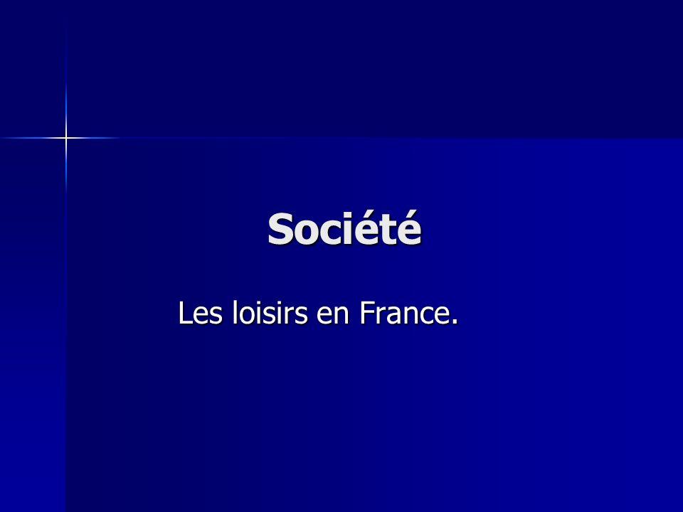 Société Les loisirs en France.