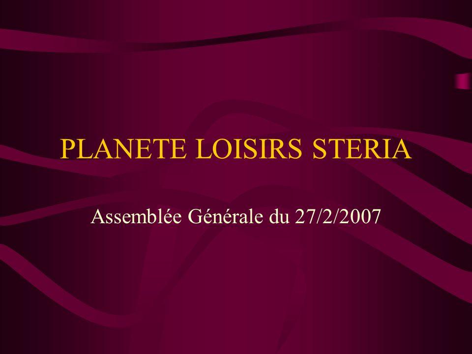 PLANETE LOISIRS STERIA Assemblée Générale du 27/2/2007