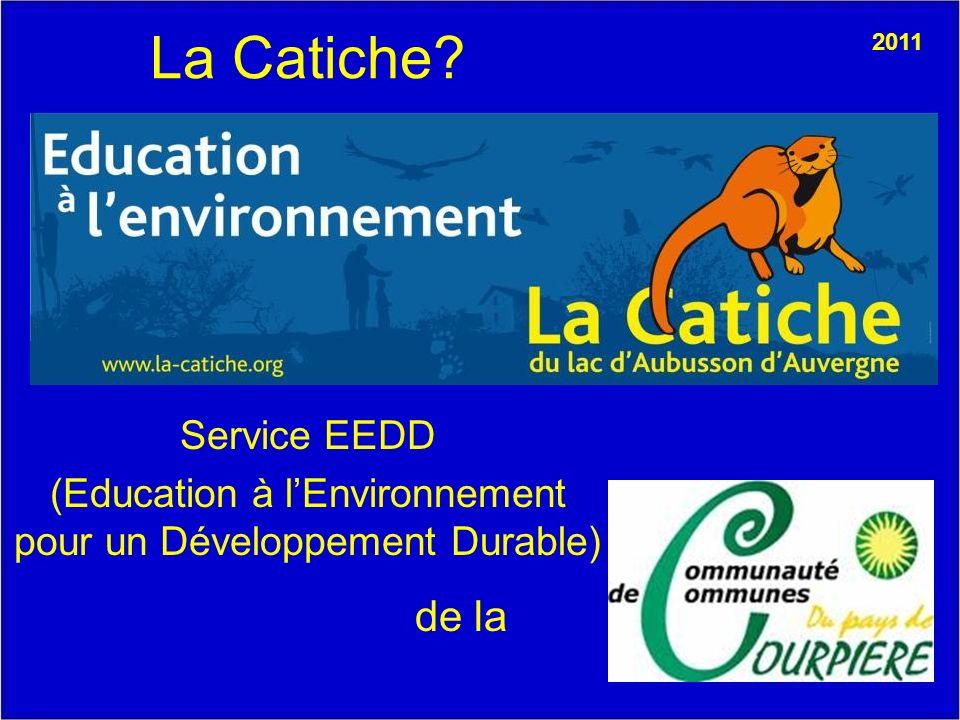 La Catiche Service EEDD (Education à lEnvironnement pour un Développement Durable) de la 2011