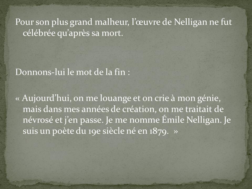 Au début du XXI e siècle, Émile Nelligan est encore considéré comme un des plus grands poètes du Québec. Sa poésie est teintée par le mouvement du SYM