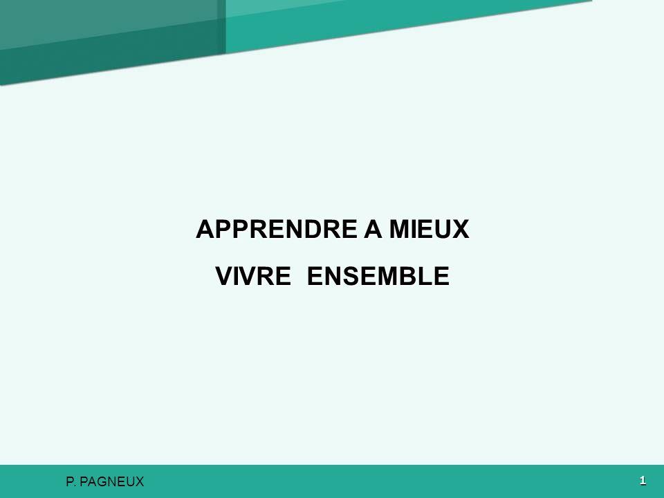 P. PAGNEUX1 APPRENDRE A MIEUX VIVRE ENSEMBLE