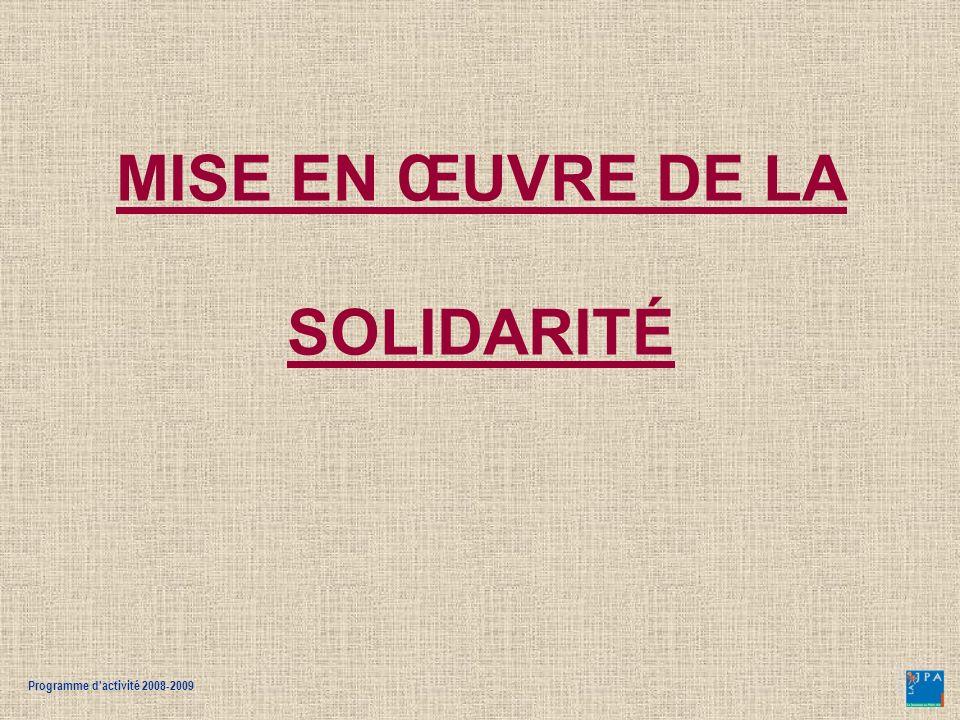 Programme d activité 2008-2009 La campagne de solidarité et de citoyenneté Une des activités fédératrices de La JPA Portée jusque dans les établissements scolaires publics