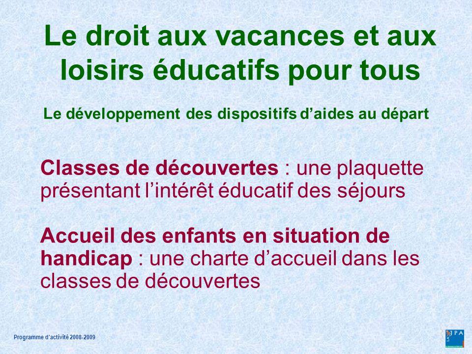 Programme d activité 2008-2009 Communication « Les colos, cest bon pour grandir .