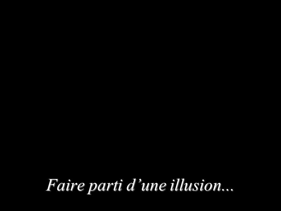 …Une illusion de Copperfield.