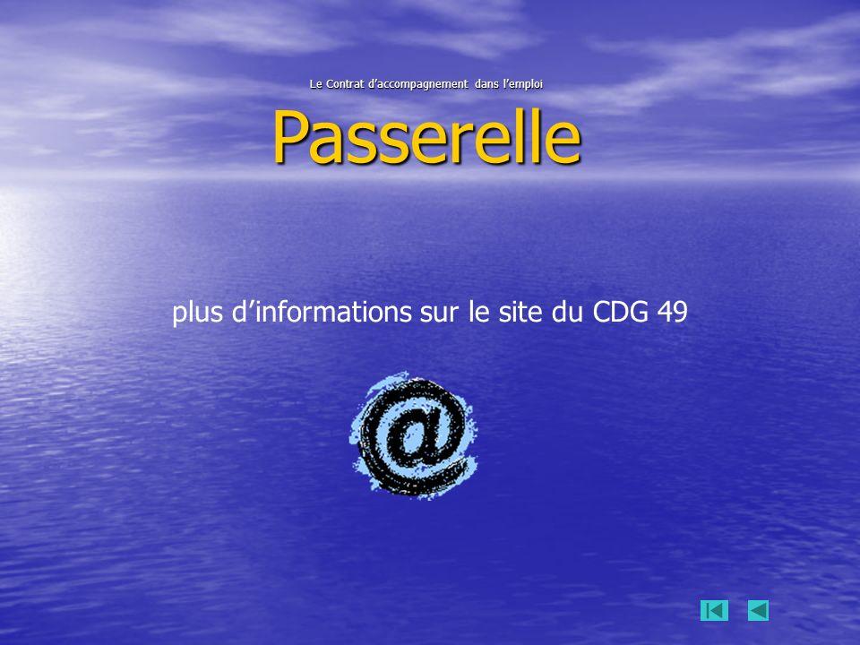 Le Contrat daccompagnement dans lemploi Passerelle plus dinformations sur le site du CDG 49