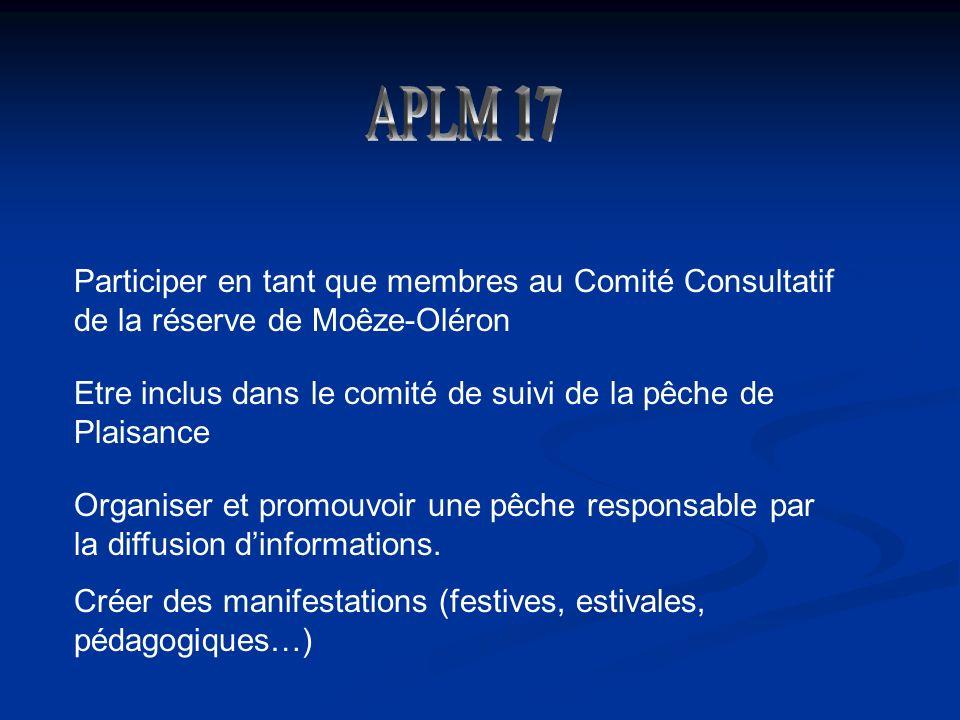 Participer en tant que membres au Comité Consultatif de la réserve de Moêze-Oléron Etre inclus dans le comité de suivi de la pêche de Plaisance Organiser et promouvoir une pêche responsable par la diffusion dinformations.