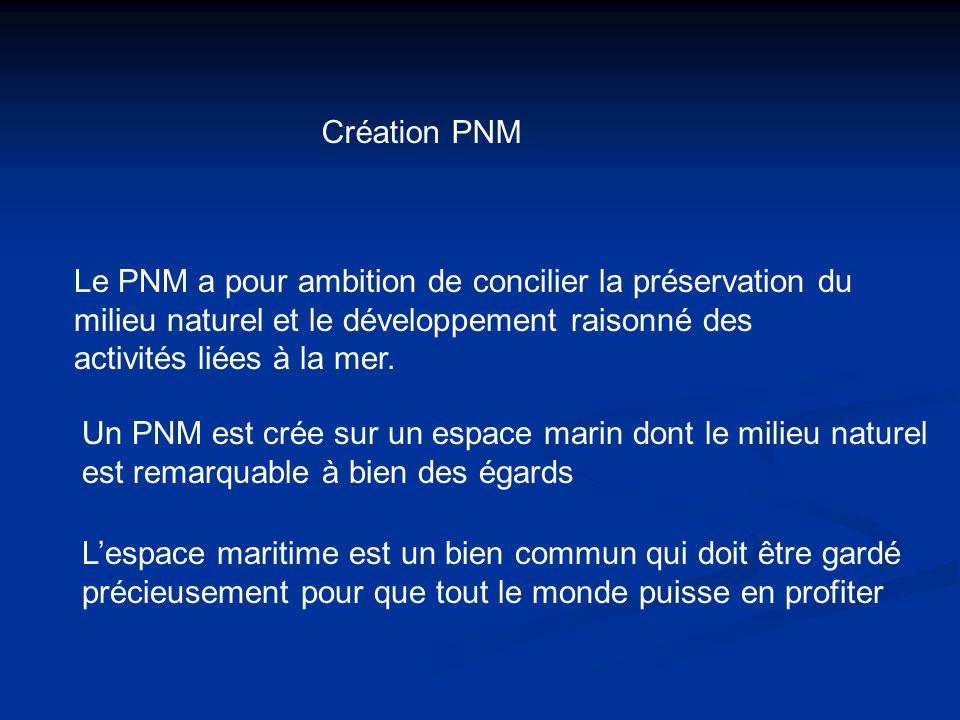 Le PNM a pour ambition de concilier la préservation du milieu naturel et le développement raisonné des activités liées à la mer.