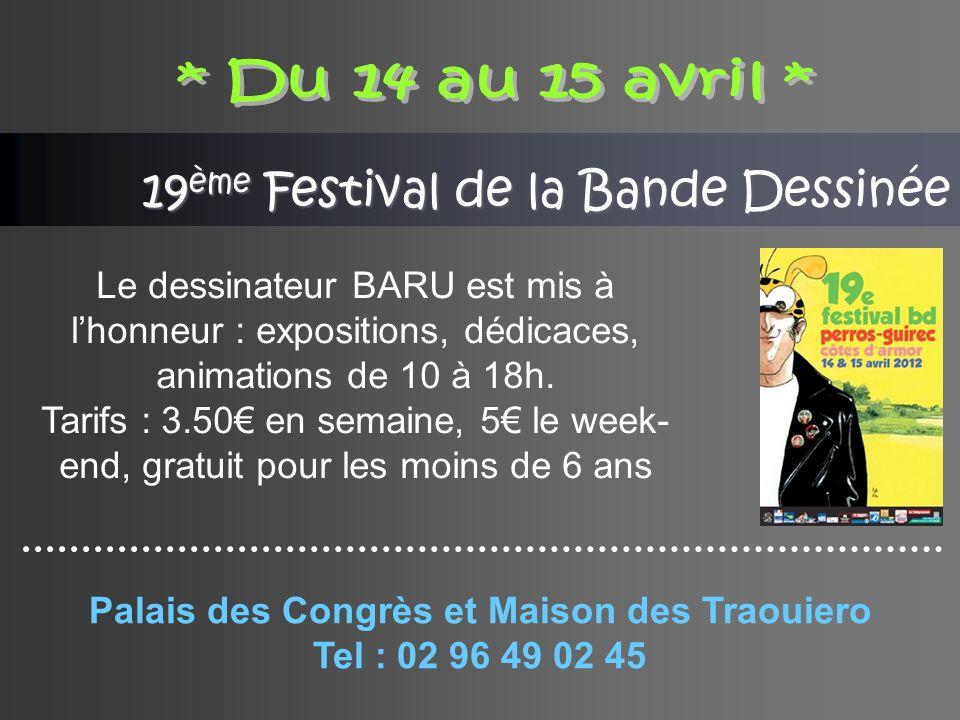 19 ème Festival de la Bande Dessinée Le dessinateur BARU est mis à lhonneur : expositions, dédicaces, animations de 10 à 18h.