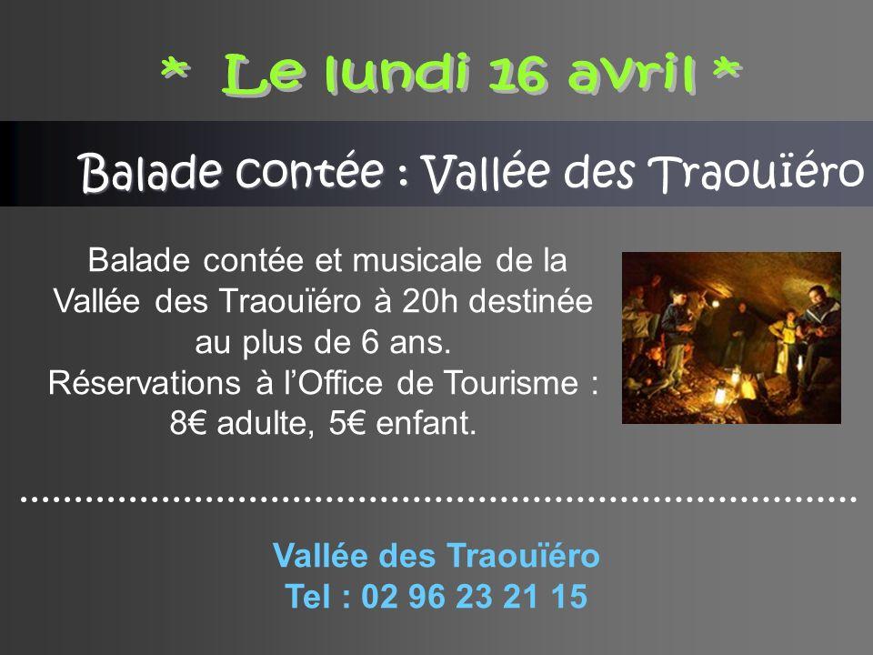 Balade contée : Vallée des Traouïéro Balade contée et musicale de la Vallée des Traouïéro à 20h destinée au plus de 6 ans.