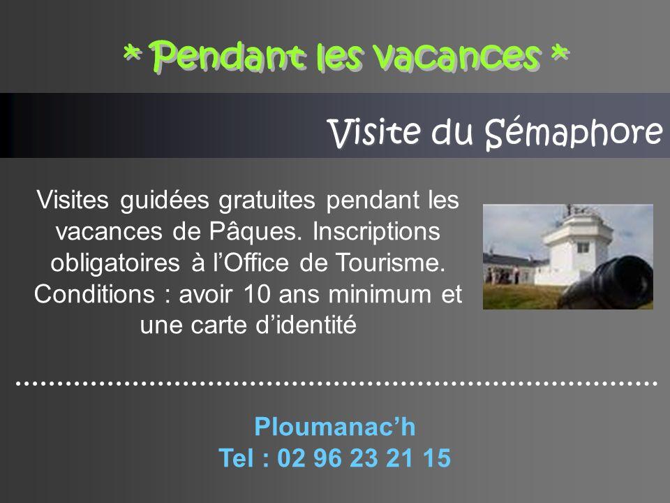 * La chapelle Notre Dame de La Clarté * Léglise Saint-Jacques * La chapelle de Saint-Guirec et son oratoire