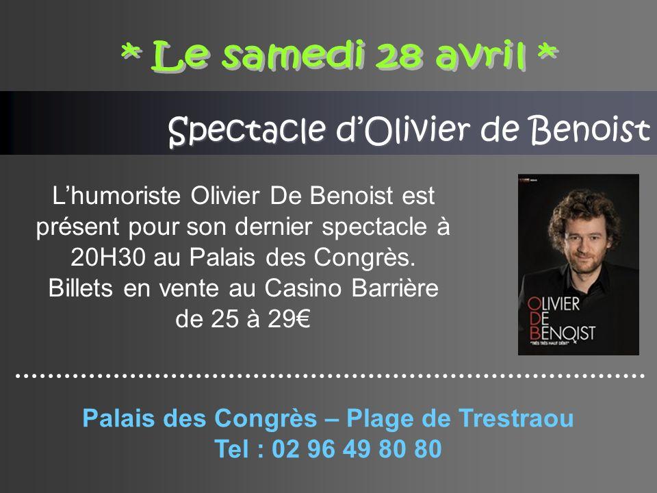 Spectacle dOlivier de Benoist Lhumoriste Olivier De Benoist est présent pour son dernier spectacle à 20H30 au Palais des Congrès.