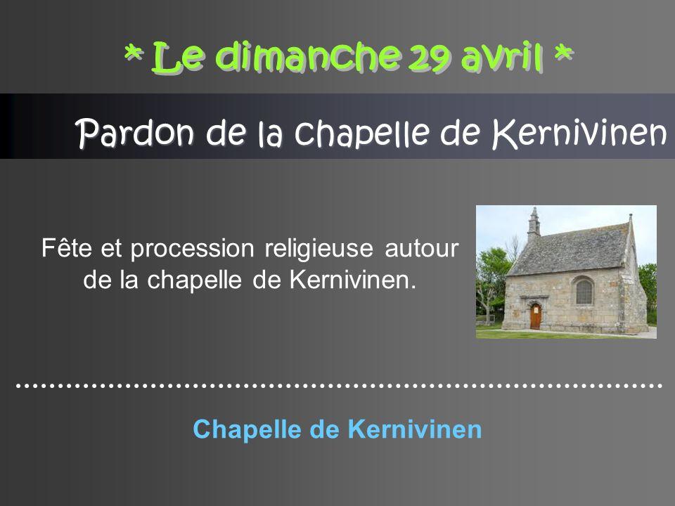 Pardon de la chapelle de Kernivinen Fête et procession religieuse autour de la chapelle de Kernivinen.
