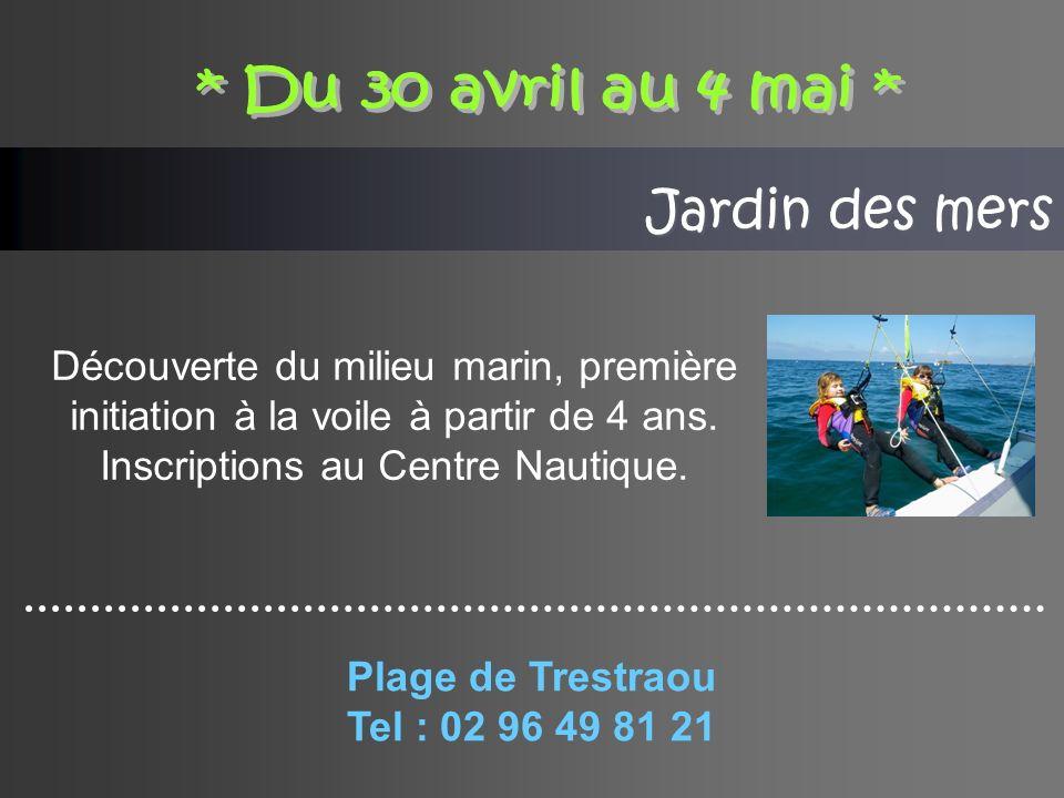 Jardin des mers Découverte du milieu marin, première initiation à la voile à partir de 4 ans.