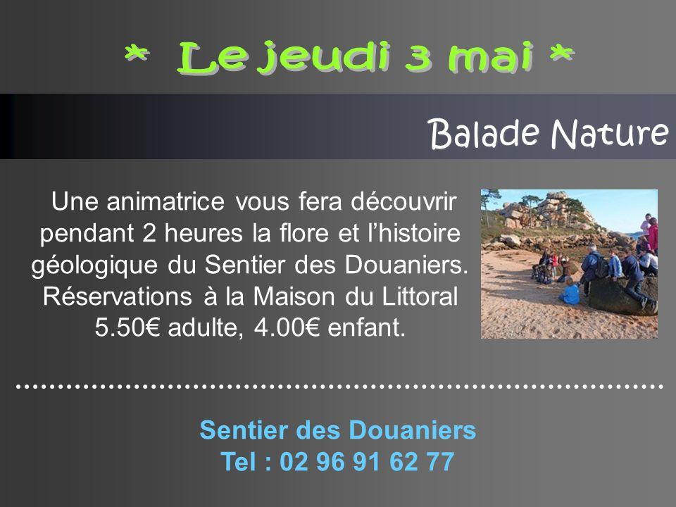 Balade Nature Une animatrice vous fera découvrir pendant 2 heures la flore et lhistoire géologique du Sentier des Douaniers.