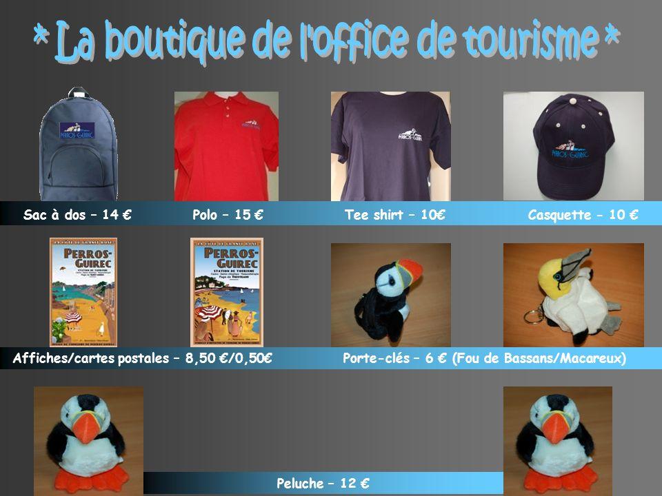 Sac à dos – 14 Polo – 15 Tee shirt – 10 Casquette - 10 Affiches/cartes postales – 8,50 /0,50 Porte-clés – 6 (Fou de Bassans/Macareux) Peluche – 12