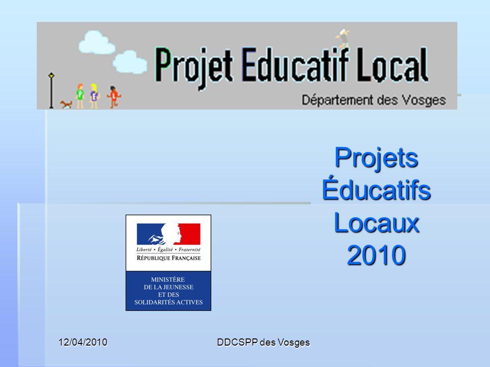 12/04/2010 DDCSPP des Vosges Projets Éducatifs Locaux 2010