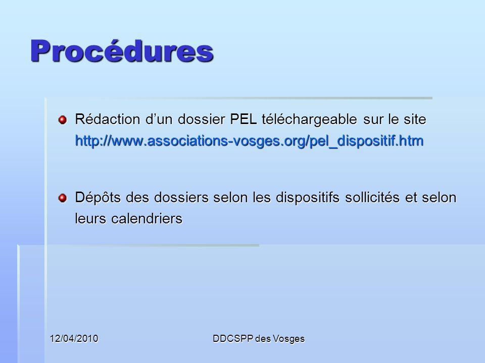 12/04/2010DDCSPP des Vosges Procédures Rédaction dun dossier PEL téléchargeable sur le site http://www.associations-vosges.org/pel_dispositif.htm Dépô