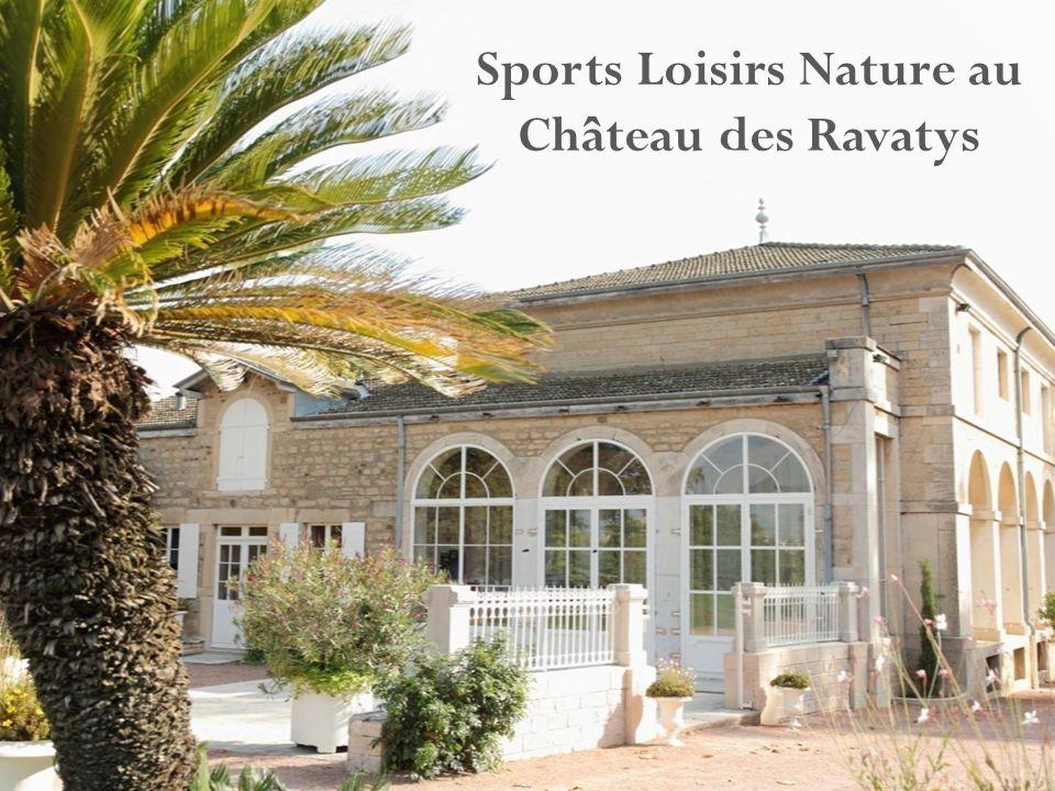 Sports Loisirs Nature au Château des Ravatys