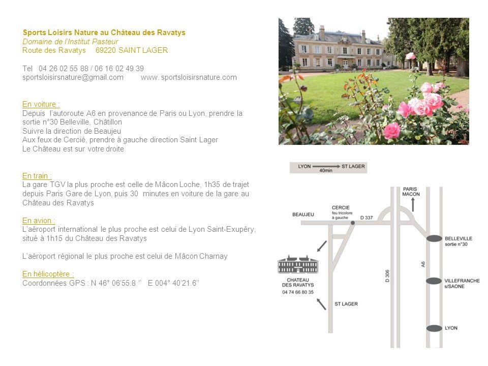 Sports Loisirs Nature au Château des Ravatys Domaine de lInstitut Pasteur Route des Ravatys 69220 SAINT LAGER Tel 04 26 02 55 88 / 06 16 02 49 39 spor