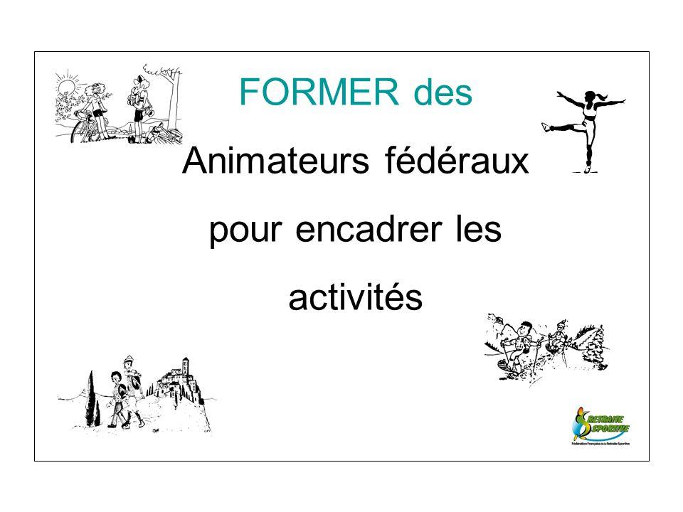 FORMER des Animateurs fédéraux pour encadrer les activités