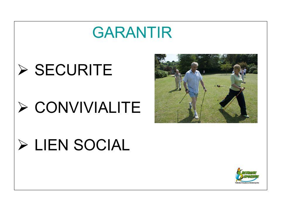 GARANTIR SECURITE CONVIVIALITE LIEN SOCIAL
