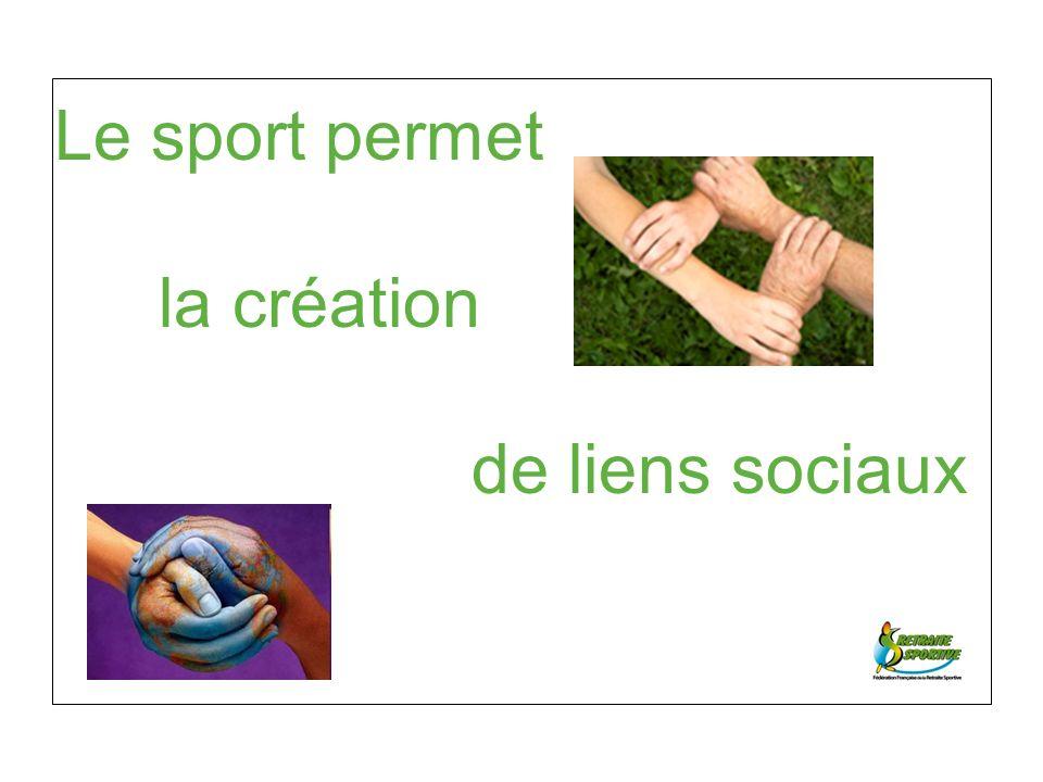 Le sport permet la création de liens sociaux