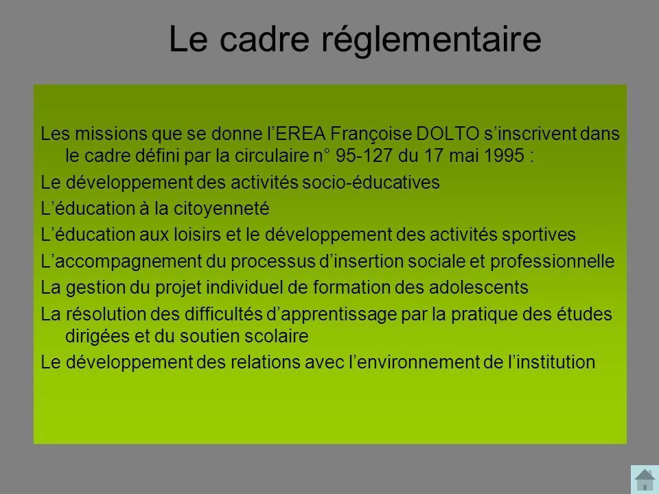 Le cadre réglementaire Les missions que se donne lEREA Françoise DOLTO sinscrivent dans le cadre défini par la circulaire n° 95-127 du 17 mai 1995 : L