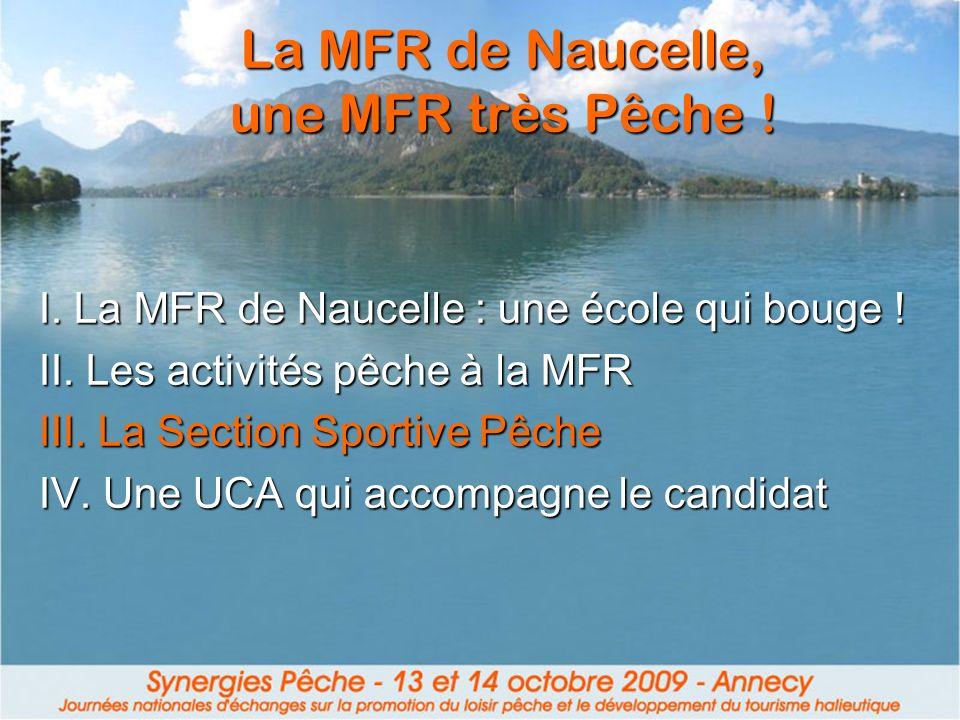 La MFR de Naucelle, une MFR très Pêche ! I. La MFR de Naucelle : une école qui bouge ! II. Les activités pêche à la MFR III. La Section Sportive Pêche
