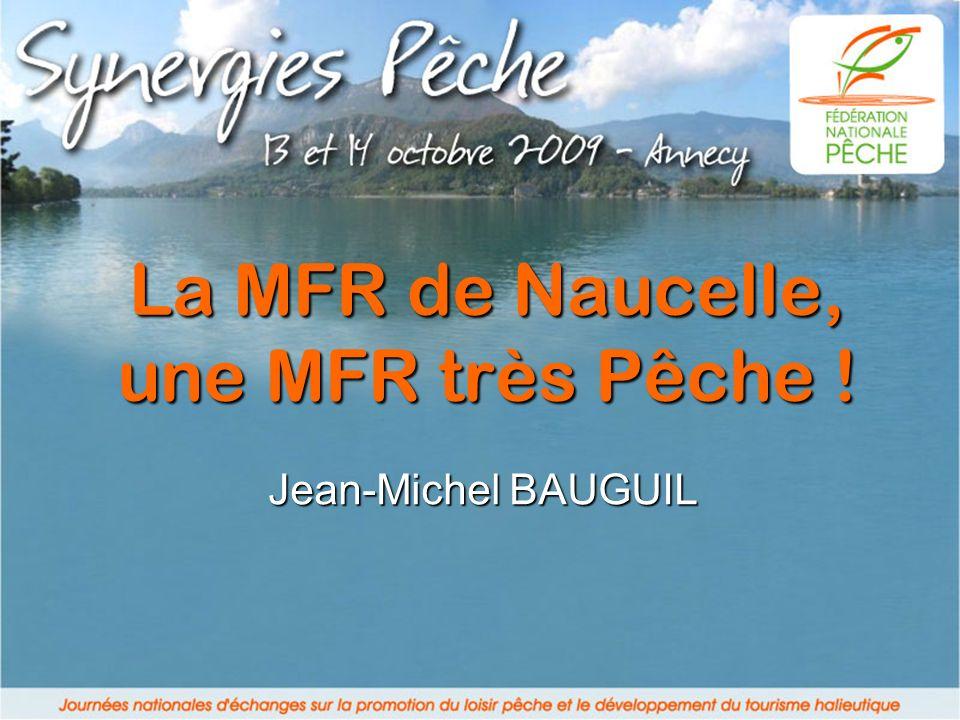 La MFR de Naucelle, une MFR très Pêche ! Jean-Michel BAUGUIL